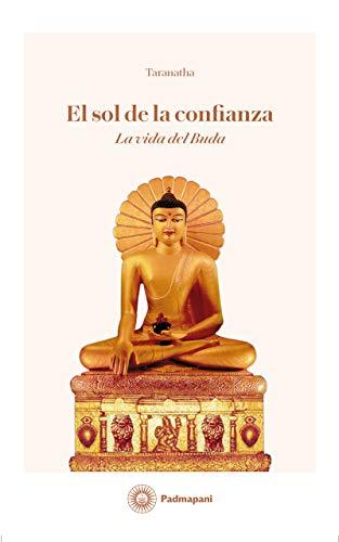 El sol de la confianza: La vida del Buda