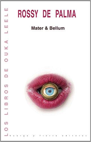 Mater & Bellum (LOS LIBROS DE OUKA LEELE)