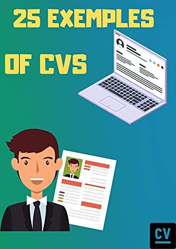 25 EXEMPLES OF CV : déchirer votre cv et faites la différences maintenant (French Edition)
