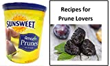 """Sunsweet Amazin Prunes, Pitted Prunes Bundle, ONE 16 oz Canister of Sunsweet Dried Plums Plus """"Recipes For Prune Lovers"""" - GREAT VALUE"""