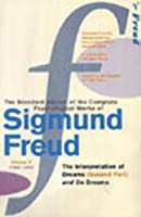 The Complete Psychological Works of Sigmund Freud Vol.5: The Interpretation of Dreams (second Part) & On Dreams