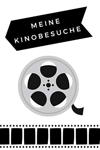 Meine Kinobesuche: Journal zum Eintragen und Bewerten aller besuchten Kinofilme mit Platz für Notizen