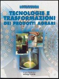 Tecnologie e trasformazioni dei prodotti agrari