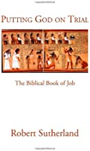 Putting God on Trial: The Biblical Book of Job