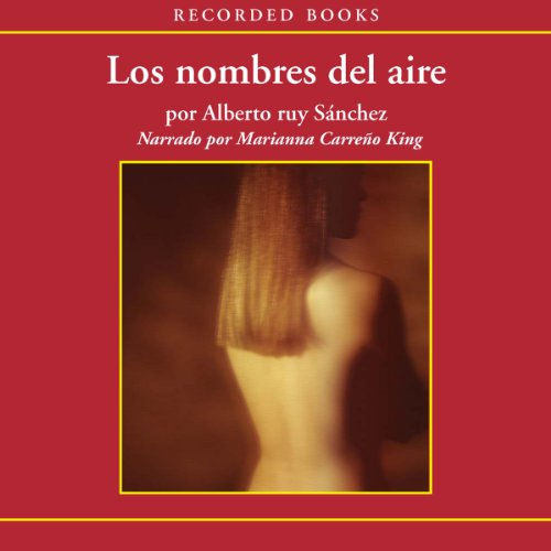 Los nombres del aire [The Names of the Air (Texto Completo)] audiobook cover art