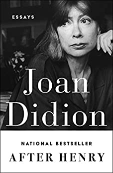 After Henry: Essays by [Joan Didion]