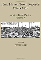 New Haven Town Records, 1769 - 1819: Ancient Record Series Vol. IV