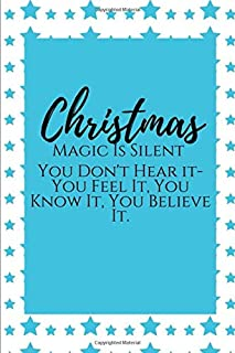 Christmas Magic Is Silent ~: Christmas College Ruled Lined Notebook. Perfect For Gift.
