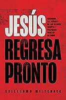 Jesús regresa pronto/ Jesus Is Coming Soon: Discierna Las Señales De Los Últimos Tiempos Y Prepárese Para Su Retorno
