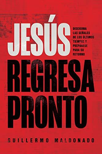 Jesús Regresa Pronto: Discierna Las Señales de Los Últimos Tiempos Y Prepárese...