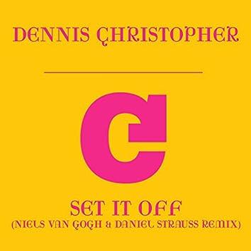 Set It Off (Niels van Gogh & Daniel Strauss Remix)
