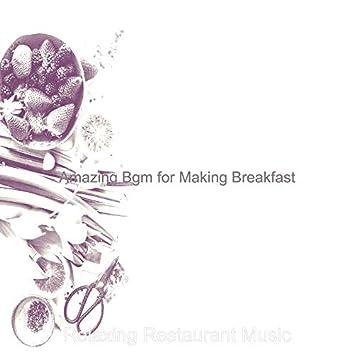 Amazing Bgm for Making Breakfast