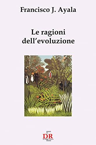 Le ragioni dell'evoluzione (I Dialoghi) (Italian Edition)
