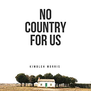 No Country For Us