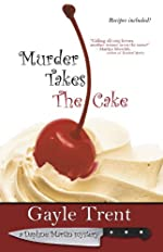 Murder Takes The Cake: A Daphne Martin Cake Mystery (Daphne Martin Cake Mysteries)