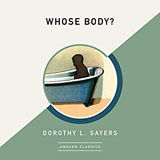Whose Body? (AmazonClassics Edition)                   By:                                                                                                                                 Dorothy L. Sayers                               Narrated by:                                                                                                                                 Guy Mott                      Length: 6 hrs and 54 mins     3 ratings     Overall 5.0