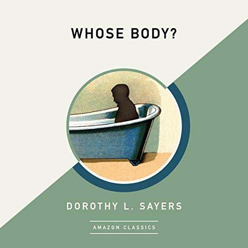 Whose Body? (AmazonClassics Edition) audiobook cover art