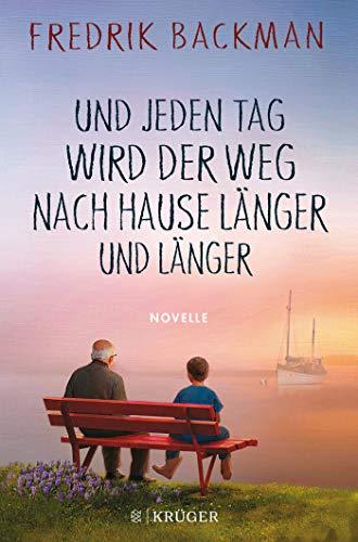 Und jeden Tag wird der Weg nach Hause länger und länger: Novelle