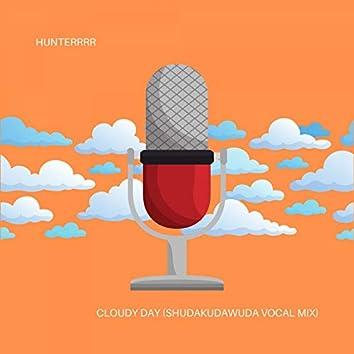 Cloudy Day (Shudakudawuda Vocal Mix)