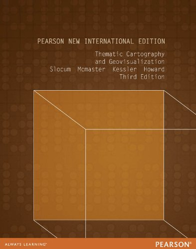 Thematic Cartography and Geovisualization: Pearson New International Edition (English Edition)