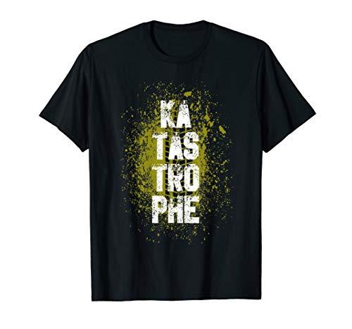 Katastrophe Fan witziger Spruch T-Shirt
