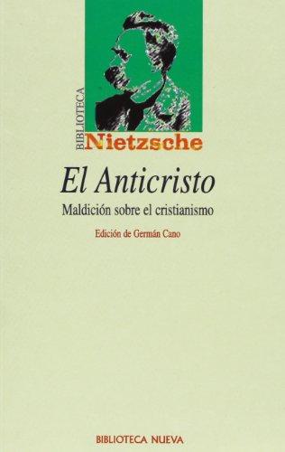 El Anticristo: MALDICIÓN SOBRE EL CRISTIANISMO (Biblioteca Nietzsche)