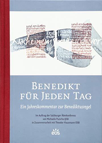Benedikt für jeden Tag: Ein Jahreskommentar zur Benediktusregel