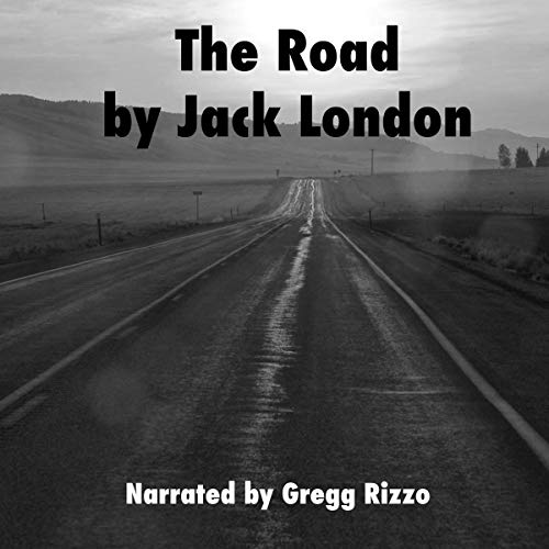 Jack London: The Road                   By:                                                                                                                                 Jack London                               Narrated by:                                                                                                                                 Gregg Rizzo                      Length: 4 hrs and 45 mins     Not rated yet     Overall 0.0