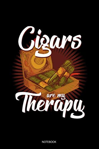 Cigars Are My Therapy Notebook: Blank Lined Journal 6x9 – Cigar Notebook I Smoking Gift For Every Cigar Smoker and Tobacco Addict