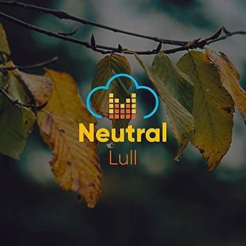 # Neutral Lull