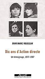 Dix ans d'Action directe - Un témoignage, 1977-1987 de Jean-Marc Rouillan