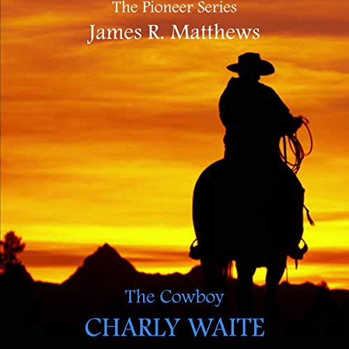 The Cowboy Charly Waite audiobook cover art