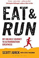 Eat and Run: My Unlikely Journey to Ultramarathon Greatness (English Edition)