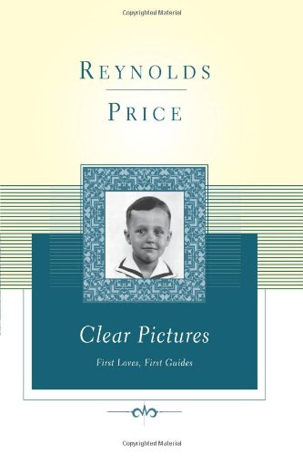 Clear Pictures: First Loves First Guides (Scribner Classics)