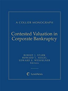 Contested Valuation in Corporate Bankruptcy: A Collier Monograph