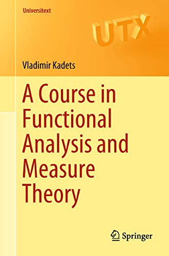 A Course in Functional Analysis and Measure Theory Universitext