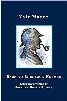 Back to Sherlock Holmes: Literary Studies in Sherlock Holmes Stories