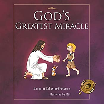 God s Greatest Miracle