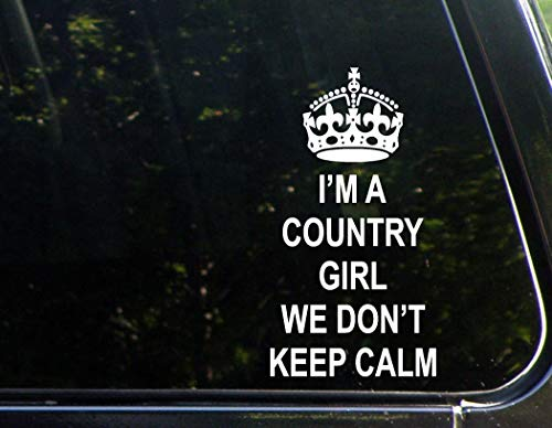 Diamond Graphics I'm A Country Girl We Don't Keep Calm (4' x 7') Die Cut Decal Bumper Sticker for Windows, Cars, Trucks, Laptops, Etc.