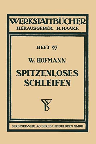 Spitzenloses Schleifen (Werkstattbücher, 97, Band 97)