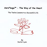 Aero Boga-the Way of the Heart-the Twelve Lessons