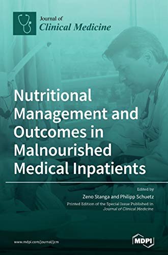 Nutritional Management and Outcomes in Malnourished Medical Inpatients
