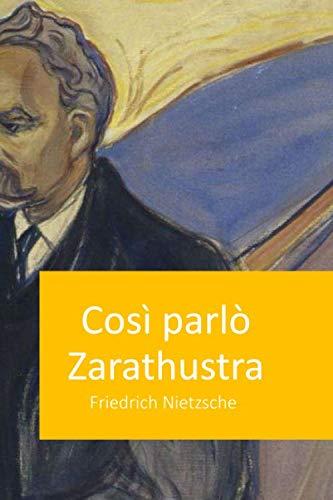 Così parlò Zarathustra: celebre libro del filosofo tedesco Friedrich Nietzsche