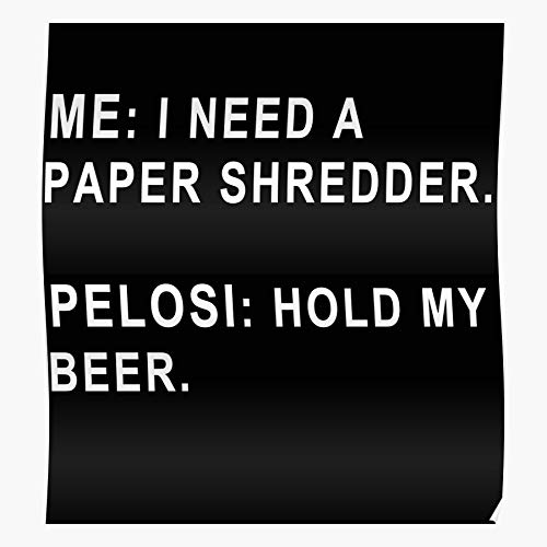CHENXIAOYAN Paper Need Shredder Funny I Poster A, Best Home Wall Art Decor Poster 2020