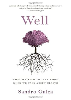 Well: What We Need to Talk About When We Talk About Health