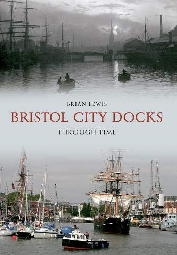 Bristol City Docks Through Time