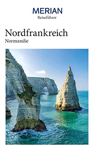 MERIAN Reiseführer Nordfrankreich Normandie: Mit Extra-Karte zum Herausnehmen
