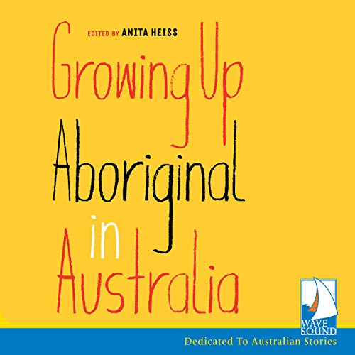Growing up Aboriginal in Australia audiobook cover art