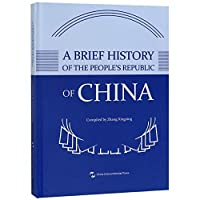 A Brief History of the People's Republic of China
