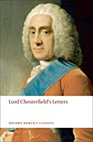 Lord Chesterfield's Letters (Oxford World's Classics)
